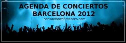 Agenda conciertos Barcelona 2012 sensaciones flotantes
